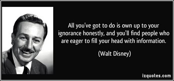 quote-all-you-ve-got-to-do-is-own-up-to-your-ignorance-honestly-and-you-ll-find-people-who-are-eager-to-walt-disney-224577.jpg